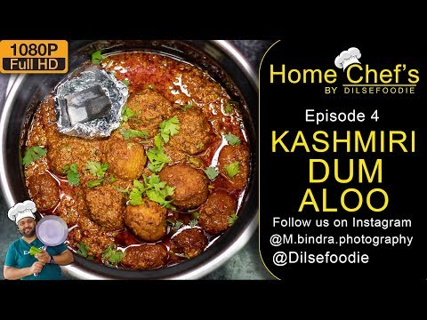 Kashmiri Dum Aloo | Recipe | Home Chef's By Dilsefoodie | Episode 04
