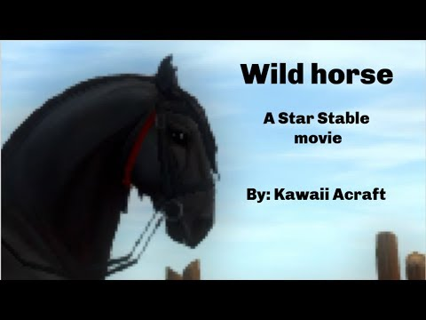 Wild Horse | A Star Stable Movie | Produced By Kawaii Acraft