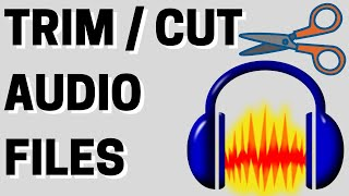 How to Trim Audio in Audacity - Cut and Crop Sound Files