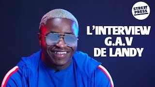 L'interview G.A.V de Landy