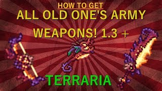HOW to GET ALL OLD ONE'S ARMY WEAPONS! 1.3.5 | Terraria