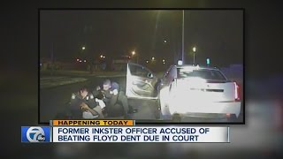 Former Inkster police officer due in court for Floyd Dent beating