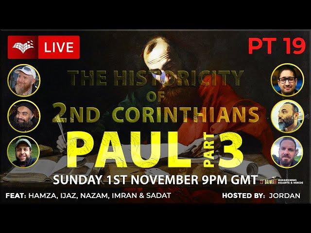 Testing The Historicity Of 2nd Corinthians - Paul Pt 3