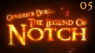 "Generikb Does The Legend Of Notch Ep 05 - ""Aldor"