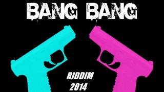 BANG BANG RIDDIM .2014