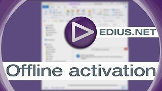 EDIUS.NET Podcast - Offline activation