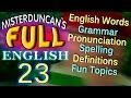 FULL ENGLISH - 23 - English words, Grammar, Pronunciation, Spelling, Definitions. with subtitles.