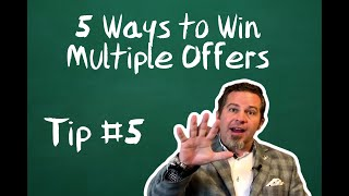 TIP #5 - 5 ways to Win Multiple Offers in the Red Hot Silicon Valley Market