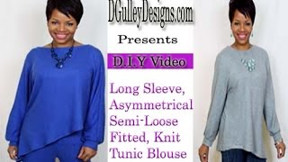 DIY Full Video : Asymmetrical, Long Sleeve, Semi-Loose Fitted Knit Tunic Blouse