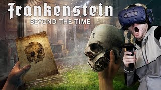 BEST VISUALS IN RECENT MEMORY! | Frankenstein: Beyond the Time Gameplay (HTC Vive Pro VR)