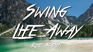 Swing Life Away - Rise Against (lyrics) [hd]