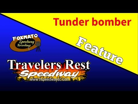 9/22/17 Tunder Bomber feature at Travelers rest speedway