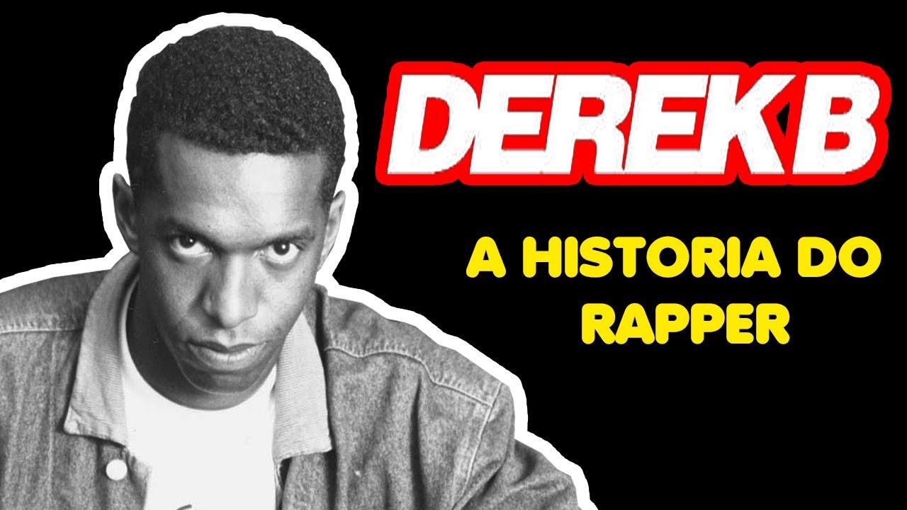 A HISTÓRIA DO RAPPER DEREK B