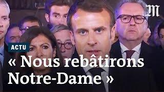 Incendie de Notre-Dame : «nous la rebâtirons», assure Macron