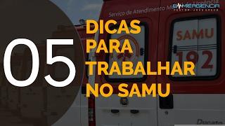05 DICAS PARA TRABALHAR NO SAMU - #008