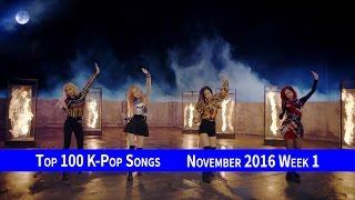 [TOP 100] K-POP SONGS CHART – NOVEMBER 2016 WEEK 1