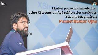 Sponsored talk: Market propensity modelling using XStream: unified self-service analytics ETL and ML platform