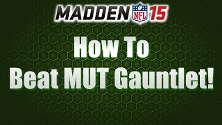 MUT 15 | How To Beat MUT Gauntlet | Tips For Beating All-Madden Solo Challenges