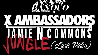 Jungle - X Ambassadors, Jamie N Commons (Lyric)