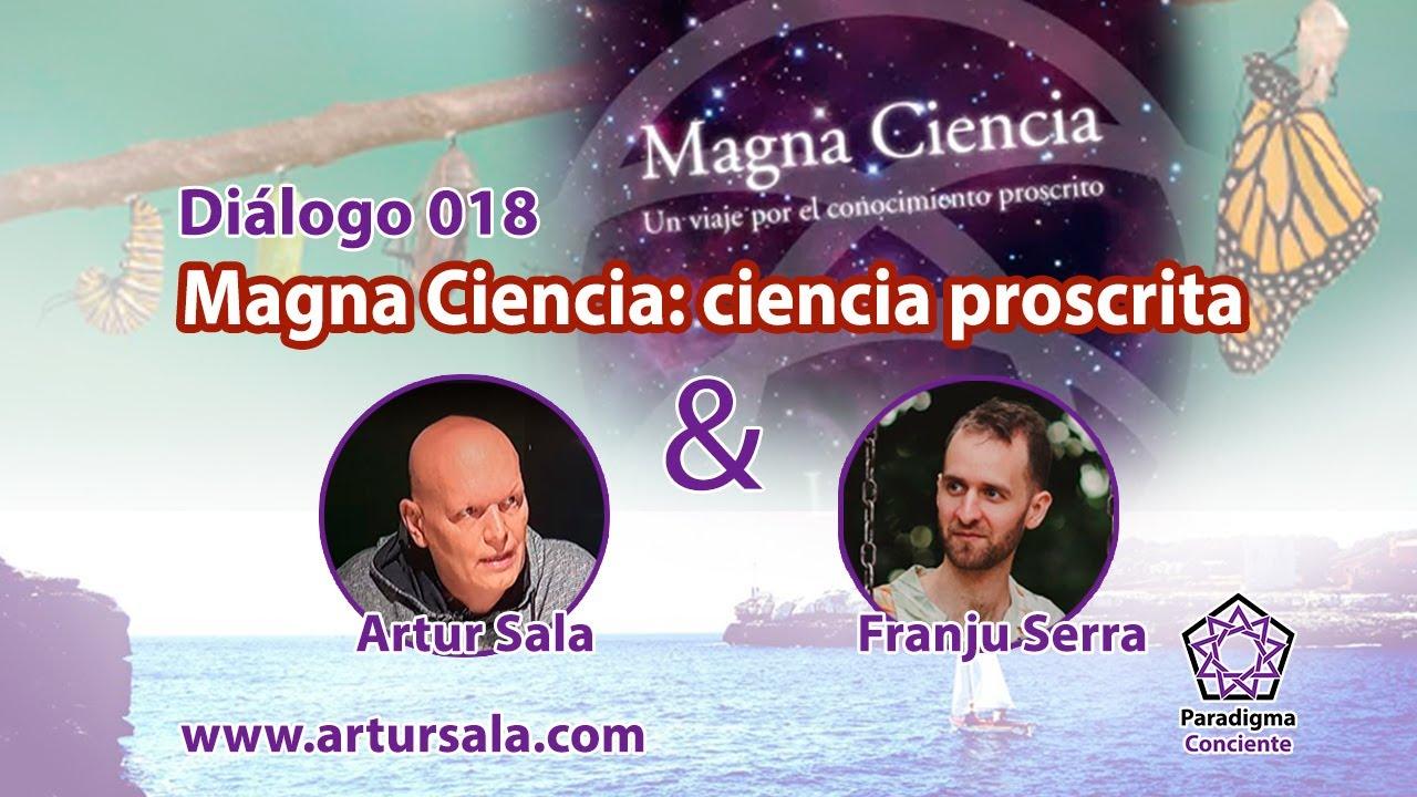 Diálogo 018 - Magna Ciencia: ciencia proscrita - Artur Sala