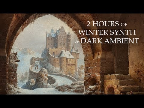 2 Hours Of Winter Synth & Dark Ambient - Dungeon Synth Playlist