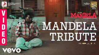 Mandela - Mandela Tribute Video | Yogi Babu | Bharath Sankar | Madonne Ashwin