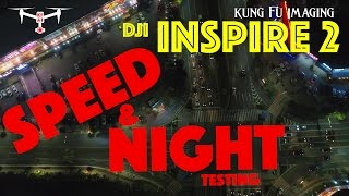 DJI Inspire 2 Speed and Night Flying [DJI Inspire 2 Footage #2]