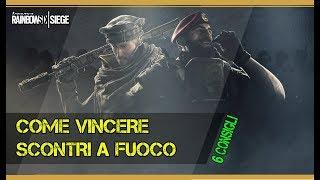 COME VINCERE GLI SCONTRI A FUOCO / 6 CONSIGLI - RAINBOW SIX SIEGE
