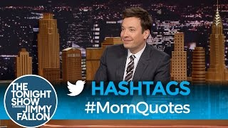 Hashtags: #MomQuotes