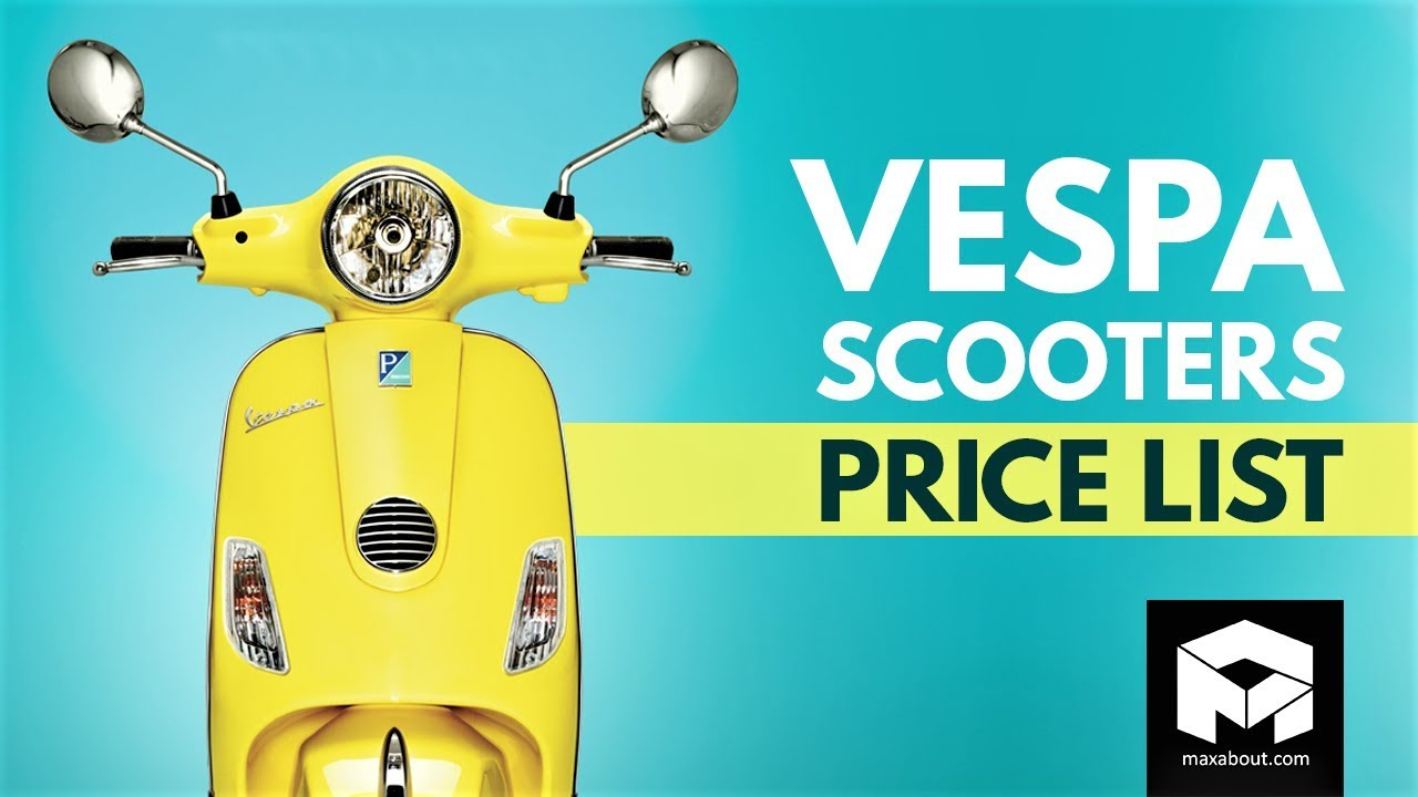 Vespa Scooters Price List 2018