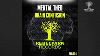 Mental Theo - Brain Confusion (OUT NOW) RBL004