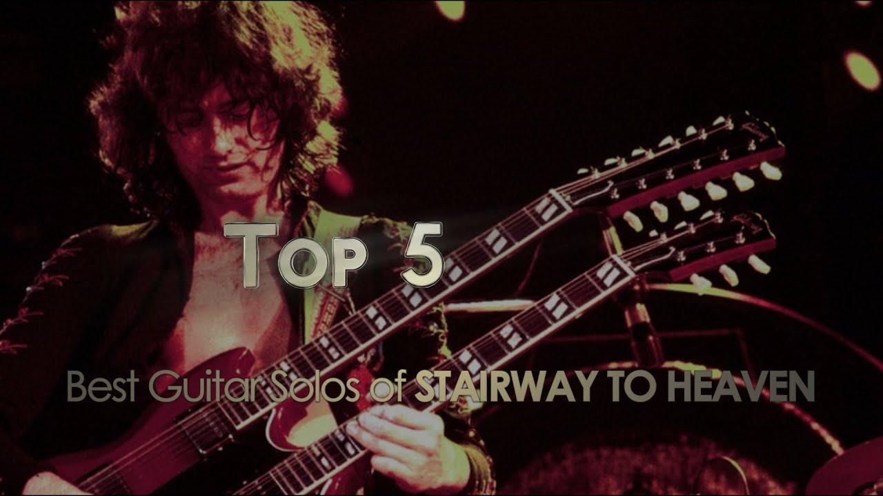 Top 5 (Best Guitar Solos of Stairway To Heaven)