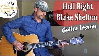Hell Right - Blake Shelton - Guitar Lesson | Tutorial