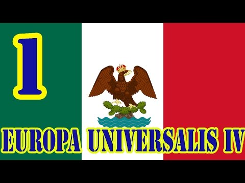 Europa Universalis IV - Extended Timeline Mod - Mexico #1 -