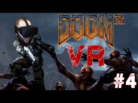 TWO HEADED FREAK!!! | Doom 3 VR #4 (Oculus Rift + Touch Controllers)