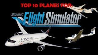 TOP 10 Planes for NEW MICROSOFT FLIGHT SIMULATOR