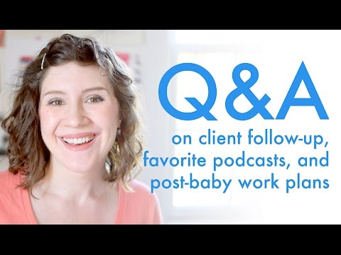 Q&A: Clients, Podcasts and Post-Baby Freelance Plans