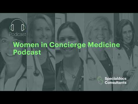 Gender Positive: Women in Concierge Medicine, a New Podcast from Specialdocs