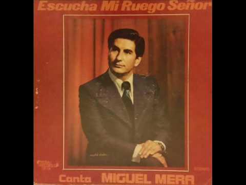 Miguel Mera = Ven Cristo