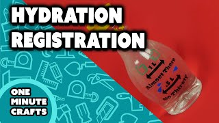 HYDRATION REGISTRATION - One Minute Crafts