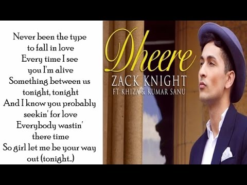 Dheere Dheere Se | Zack Knight | English Mix | Lyrics