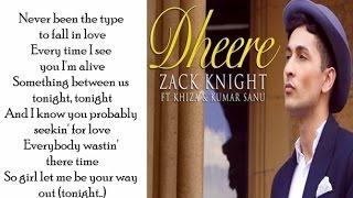 Dheere Dheere Se | Zack Knight | English Mix | Lyrics