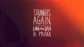 DANakaDAN - Strangers, Again Ft. Priska