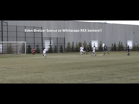Eden Bretzer Scores vs Whitecaps Academy Seniors - Canada Soccer's Regional EXCEL (REX) Program