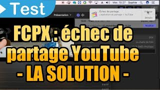 [TUTO] 🎥 Échec de partage YouTube sur FCPX : la solution ✅ (Final Cut pro X)