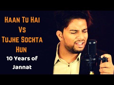 Haan Tu Hai Vs Tujhe Sochta Hoon | New Movie Songs 2018 | Bollywood Songs Medley 2018 | KK MashUp