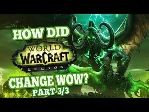 How Did Legion Change World of Warcraft Part 3/3
