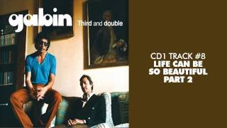 Gabin - Life Can Be So Beautiful (feat. Z-Star) [Part(y) 2] - THIRD AND DOUBLE (CD1) #08