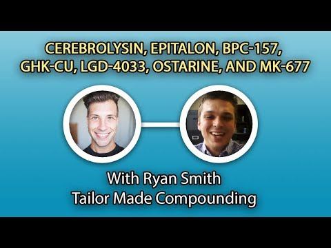 Cerebrolysin, Epitalon, BPC-157, GHK-cu, LGD-4033, Ostarine, and MK-677 with Tailor Made Compounding