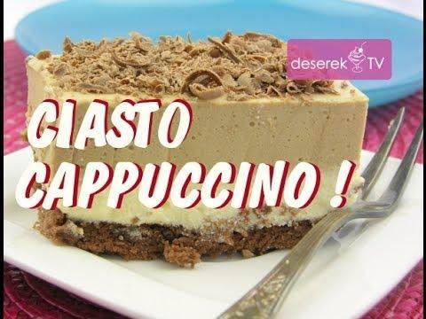 Ciasto Cappuccino Przepis Na Ciasto Kawowe Od Deserek.TV